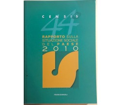 Censis 44 rapporto sulla situazione sociale del paese 2010 di Aa.vv., 2010, Fran
