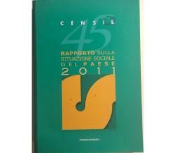 Censis 45 rapporto sulla situazione sociale del paese 2011 di Aa.vv., 2011, Fran