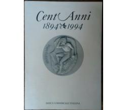 Cent'anni,1894-1994 - Gianni Toniolo - Banca Commerciale Italiana,1994 - R