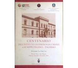 Centenario dell'Istituto di Fisiologia Umana Giuseppe Pagano Palermo (2006) Ca