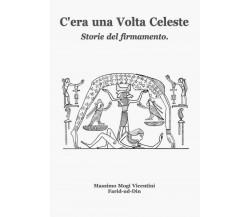 C'era una Volta Celeste -  Massimo Mogi Vicentini,  2018-03-11,  Youcanprint