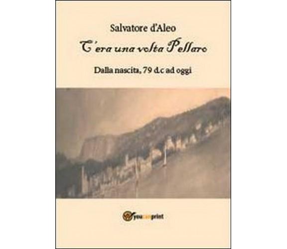C'era una volta Pellaro  di Salvatore D'Aleo,  2012,  Youcanprint