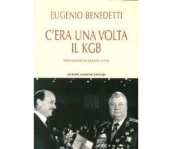 C'era una volta il KGB -  Eugenio Benedetti,  2016,  Maimone Editore