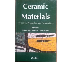 Ceramic Materials Processes, Properties, and Applications - Boch (Iste 2007) Ca