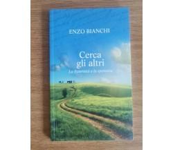 Cerca gli altri - E. Bianchi - San Polo - 2011 - AR
