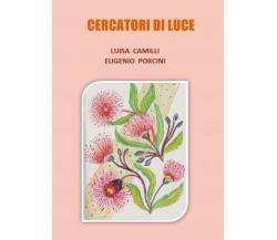 Cercatori di Luce di Luisa Camilli, Eugenio Porcini,  2020,  Youcanprint