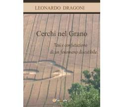 Cerchi nel grano - Leonardo Dragoni,  2017,  Youcanprint