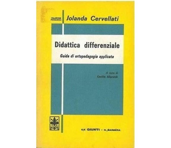 Cervellati Jolanda - DIDATTICA DIFFERENZIALE. GUIDA DI ORTOPEDAGOGIA APPLICATA
