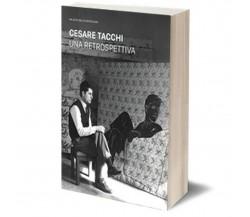 Cesare Tacchi. Una retrospettiva- Curatrici Daniela Lancioni E Ilaria Bernardi
