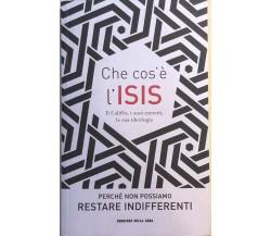 Che cos'è l'ISIS di AA.VV., 2015, Corriere della Sera