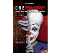 Chi è Pennywise? Stephen King e l'uomo nero nella società americana - Boccia