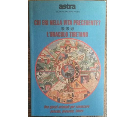 Chi eri nella vita precedente?L'Oracolo Tibetano-LucianaMarinangeli-Astra,1990-R