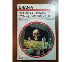 Chi passeggiava con gli astronauti -Wenzell brown - Mondadori - 1979 - M