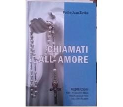 Chiamati all'amore - Padre Jozo Zovko , 2008, Suton d.o.o  - S