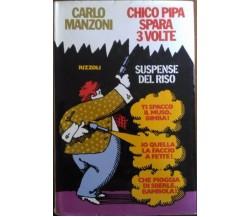 Chico spara 3 volte (1° edizione) - Carlo Manzoni,  1974,  Rizzoli