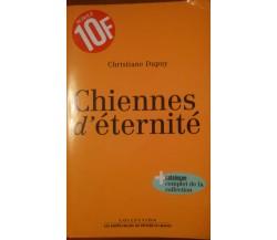 Chiennes d'eternitè - Dupuy, Christiane - Empecheurus,1998 - A