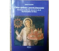 Chiesa opulenta e povertà francescana-Erich Kaufer-Edizioni Il Leccio,2007-R