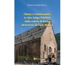 Chiese e Cristianesimo in Alto Adige/Südtirol dalla caduta di Roma all'avvento d