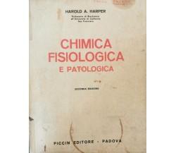 Chimica fisiologica e Patologia  di Harold A. Harper,  1965 - ER