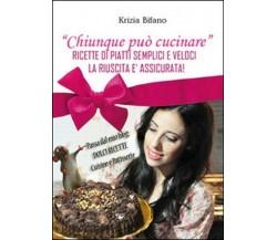 Chiunque può cucinare  di Krizia Bifano,  2015,  Youcanprint