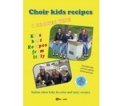 Choir kids recipes - di Fernando Guerrieri,  2017,  Youcanprint