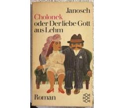 Cholonek oder Derliebe Gott aus Lehm di Janosch,  1972,  Fischer Taschenbuch Ver