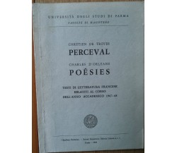 Chretien de Troyes Perceval Charles D'Orleans-AA.VV.-Studium Parmense,1968-R