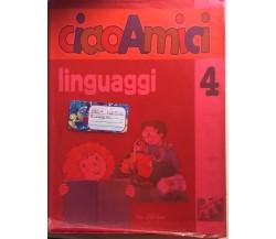 Ciao amici 4, linguaggi di AA.VV., 2006, La Spiga