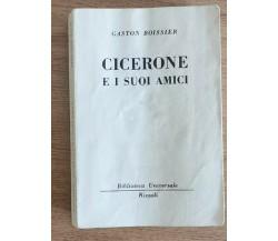 Cicerone e i suoi amici - G. Boissier - Rizzoli - 1959 - AR