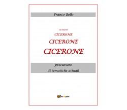 Cicerone, precursore di tematiche attuali di Franco Bello,  2020,  Youcanprint
