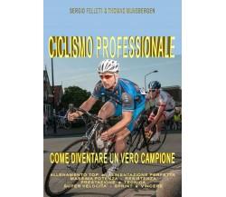 Ciclismo professionale - Thomas Mijnsbergen, Sergio Felleti,  2017,  Youcanprint