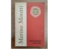 Cinquanta novelle - M. Moretti - SEI - 1972 - AR