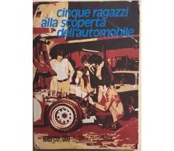Cinque ragazzi alla scoperta dell'automobile di Aa.vv., 1949, Touring Club Itali