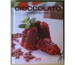 Cioccolato. Fondente e biancolatte - Food Editore, 2008 - L