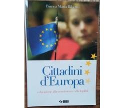 Cittadini d'Europa - Bianca Maria Ribetto - SEI,2008 - R