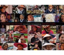 Cittadini del mondo incontrati e fotografati da Sandra Forlin di Sandra Forlin