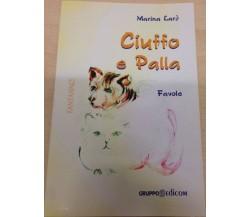 Ciuffo e Palla - Marina Larò,  2011,  Gruppo Edicom