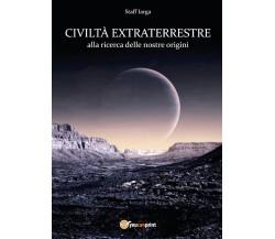 Civiltà extraterrestre di Staff Iarga,  2017,  Youcanprint