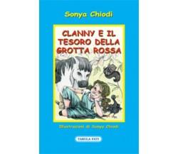 Clanny e il tesoro della grotta rossa di Sonya Chiodi, 2014, Tabula Fati