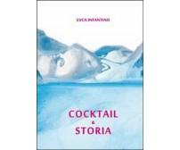 Cocktail & storia,  di Luca Infantino,  2011,  Youcanprint