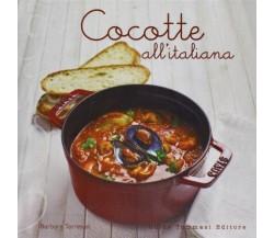 Cocotte all'italiana - Barbara Torresan - Tommasi-Datanova,2011 - A