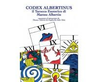Codex Albertinus di Thomas Toderini Dei Gagliardis Dalla Volta,  2018,  Youcanp