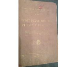 Codici penali militari di pace e di guerra - AA.VV.- I.P.S. - 1941- M