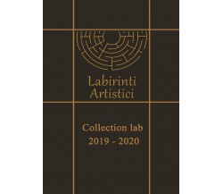 Collection 2019 - 2020 di Labirinti Artistici,  2020,  Youcanprint