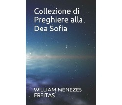 Collezione di Preghiere alla Dea Sofia di William Menezes Freitas,  2020,  Indip