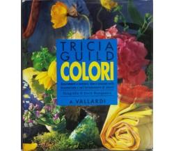 Colori - Guild Tricia - A. Vallardi - 1992 - G