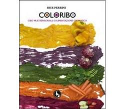 Coloribo. Cibo multisensoriale e alimentazione cromatica -  ER