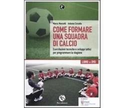 Come formare una squadra di calcio -  M. Manzotti- Antonio Cincotta,  2010 - C
