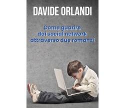 Come guarire dai social network attraverso due romanzi di Davide Orlandi,  2021,