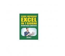Come imparare excel in 7 giorni - Gordon J. Bright,  How2